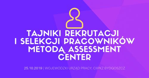 """Warsztaty """"Tajniki rekrutacji i selekcji pracowników metodą Assessment Center"""""""