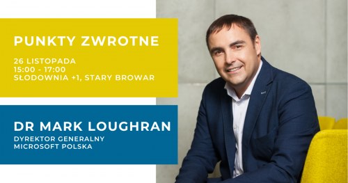 Punkty Zwrotne   Dr Mark Loughran (Microsoft Polska)