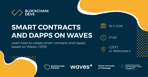 Blockchain Devs Warsaw - Smart Contracts and Dapps on Waves