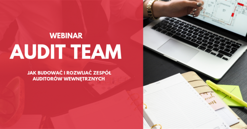 Audit Team - jak budować i rozwojać zespół auditorów wewnętrznych