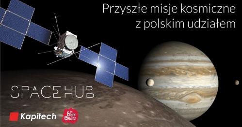 Przyszłe misje kosmiczne z polskim udziałem
