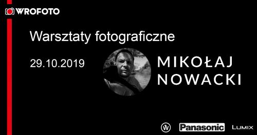 Warsztaty fotograficzne z Mikołajem Nowackim - WroFoto