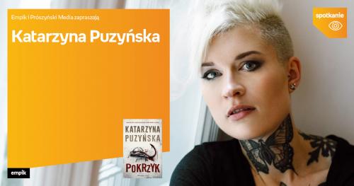 Katarzyna Puzyńska | Empik Focus