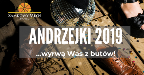 Andrzejki 2019 - Zamkowy Młyn Krapkowice