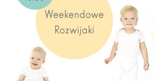 Weekendowe Rozwijaki (10-18m)