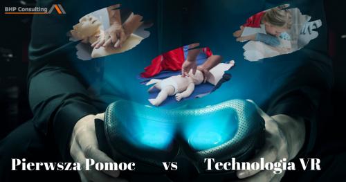 Pierwsza Pomoc vs Technologia VR