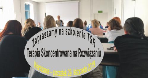 TSR   ·  Terapia Skoncentrowana na Rozwiązaniu  ·  szkolenie otwarte    ·   Trzy dwu- i trzydniowe zjazdy szkoleniowe    ·   ·  29. listopada 2019 - 15. lutego 2020  ·   ·