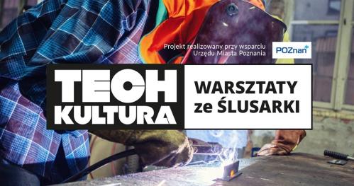 TECHkultura: warsztaty ze ŚLUSARKI