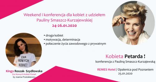 Weekend i konferencja z udziałem Pauliny Smaszcz-Kurzajewskiej