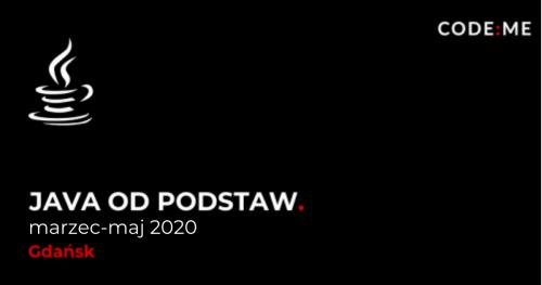 CODE:ME || Java od podstaw wieczorowo  (marzec-maj 2020) || Gdańsk