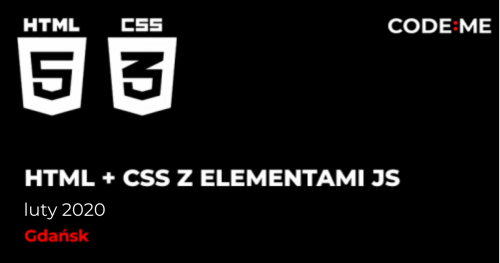 CODE:ME ||  HTML5 i CSS z elementami JavaScript (luty 2020) || Gdańsk
