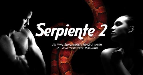 Serpiente 2 - Festiwal pracy z ciałem i świadomości