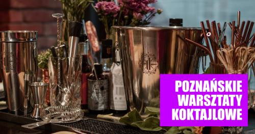Poznańskie Warsztaty Koktajlowe
