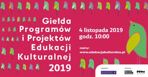 Giełda Projektów i Programów Edukacji Kulturalnej 2019
