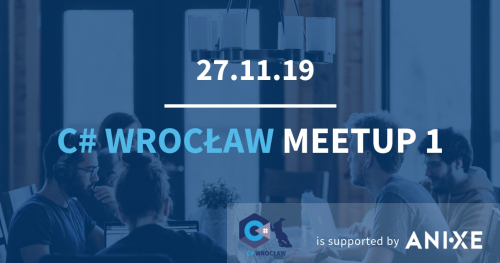 C# WROCŁAW Meetup 1