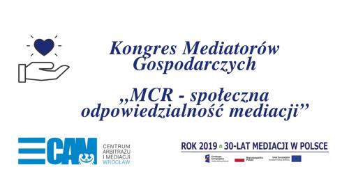 IV KONGRES MEDIATORÓW GOSPODARCZYCH CRM - Społeczna Odpowiedzialność Mediacji