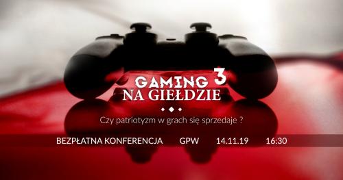 Gaming na Giełdzie - III Edycja - Czy patriotyzm w grach się sprzedaje?