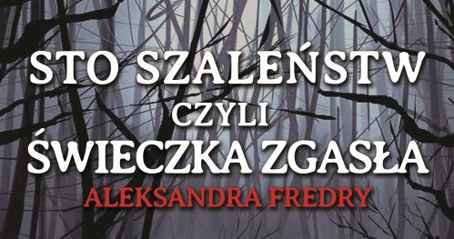 """Sto szaleństw, czyli świeczka zgasła Aleksandra Fredry, z pieśniami S. Moniuszki z krotochwili """"Nowy Don Kichot"""""""