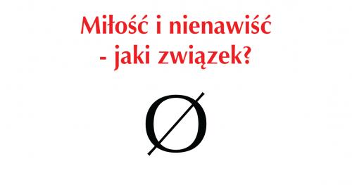 Miłość i nienawiść - jaki związek? - wykład psychoanalityczki Anny Wojakowskiej-Skiby