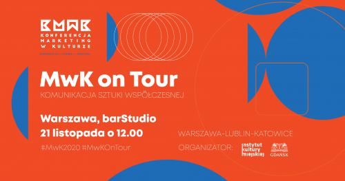 Konferencja MwK on tour: komunikacja sztuki współczesnej