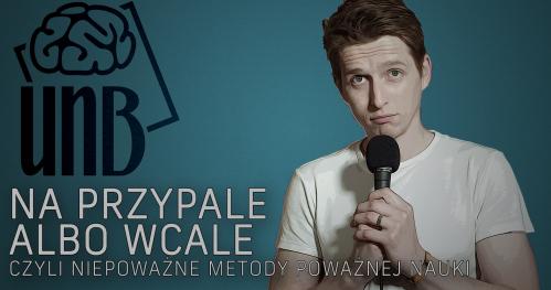 Na przypale albo wcale - czyli niepoważne metody poważnej nauki - Kraków