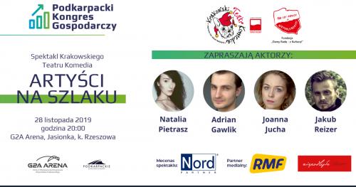 Spektakl: Artyści na Szlaku/ Podkarpacki Kongres Gospodarczy/ 28 listopada 2019 r.