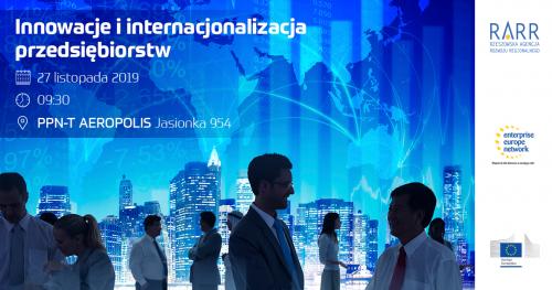 """""""Innowacje i internacjonalizacja przedsiębiorstw"""" - w ramach projektu Enterprise Europe Network"""