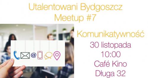 Utalentowani Bydgoszcz Meetup #7 Komunikatywność