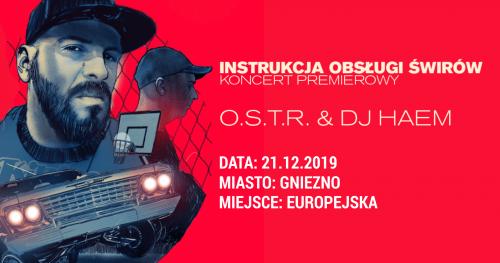 O.S.T.R. w Gnieźnie Instrukcja Obsługi Świrów Koncert Premierowy