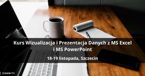 Kurs Wizualizacja i Prezentacja Danych z MS Excel i MS PowerPoint - Szczecin