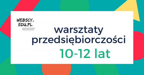 (10 - 12 LAT) Warsztaty Przedsiębiorczości
