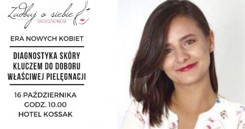 """Era Nowych Kobiet Kraków """"Diagnostyka skóry kluczem do doboru właściwej pielęgnacji"""""""