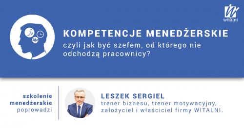 Witalni.pl - Kompetencje Menedżerskie, czyli jak być szefem, od którego nie odchodzą pracownicy?
