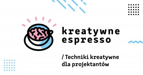 Kreatywne espresso - techniki kreatywne dla projektantów graficznych