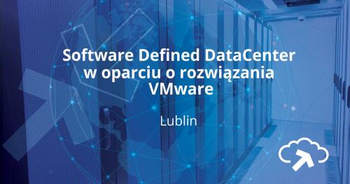 O usługach chmurowych dla biznesu - Software Defined DataCenter w oparciu o rozwiązania Vmware