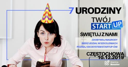 """CYKL BIZNESOWYCH SZKOLEŃ  7 urodziny Fundacji """"Twój StartUp"""" w Częstochowie"""