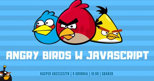 Zmodyfikuj grę Angry Birds w JavaScript - bezpłatne warsztaty z programowania | Gdańsk