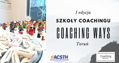 Szkoła Coachingu Coaching Ways (ICF ACSTH) - edycja Toruń