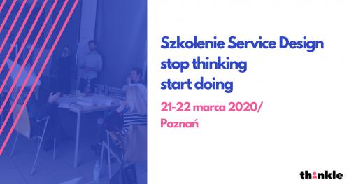 Szkolenie Service Design - stop thinking start doing