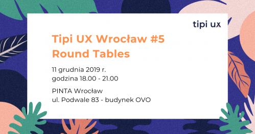 Tipi UX Wrocław #5 Round Tables