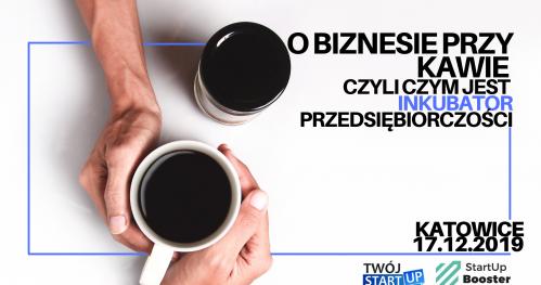 O biznesie przy kawie- czyli czym jest Inkubator Przedsiębiorczości