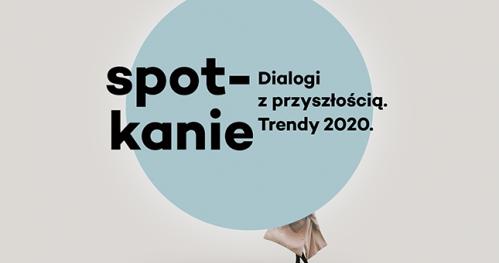 Dialogi z  przyszłością. Trendy 2020