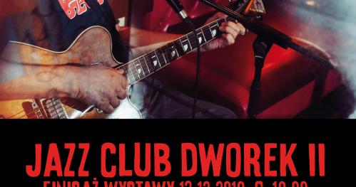 Wieczór bluesa i rockowych ballad + finisaż Jazz Club Dworek II