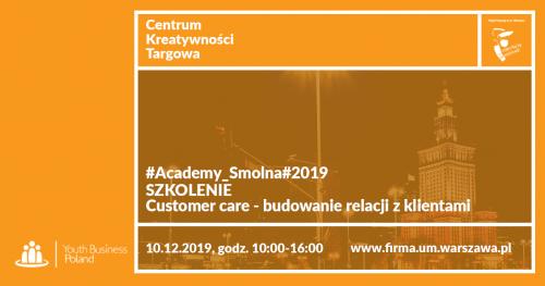 #Academy_Smolna#2019 Szkolenie: Customer care - budowanie relacji z klientami w firmie