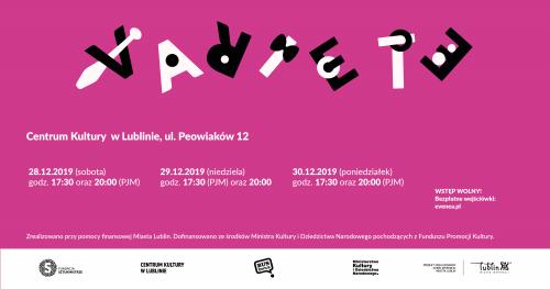 Variete Fundacji Sztukmistrze - Grudzień 2019 / SOBOTA 28.12.2019 / 20:00 (z tłum. na PJM)
