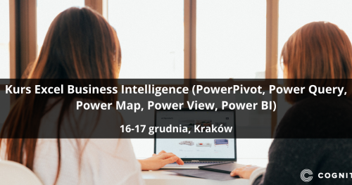 Kurs Excel Business Intelligence (PowerPivot, Power Query, Power Map, Power View, Power BI) - Kraków