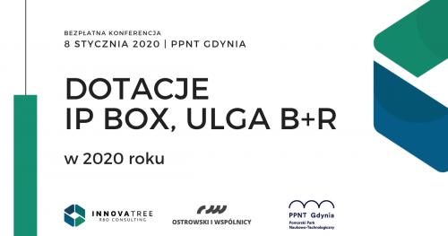 Dotacje i ulgi podatkowe (IP Box, Ulga B+R) w 2020 roku