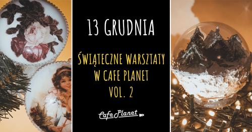 Świąteczne warsztaty w Cafe Planet