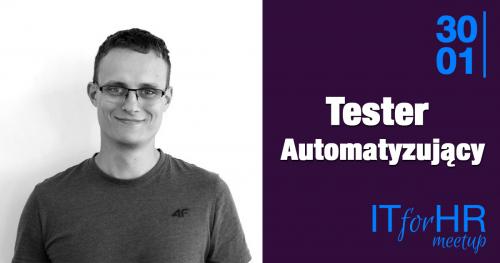 IT for HR Meetup Trójmiasto / Tester Automatyzujący
