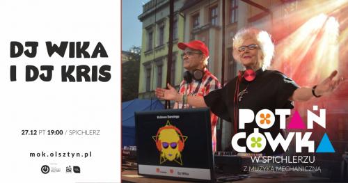 DJ WIKA i DJ KRIS POTAŃCÓWKA